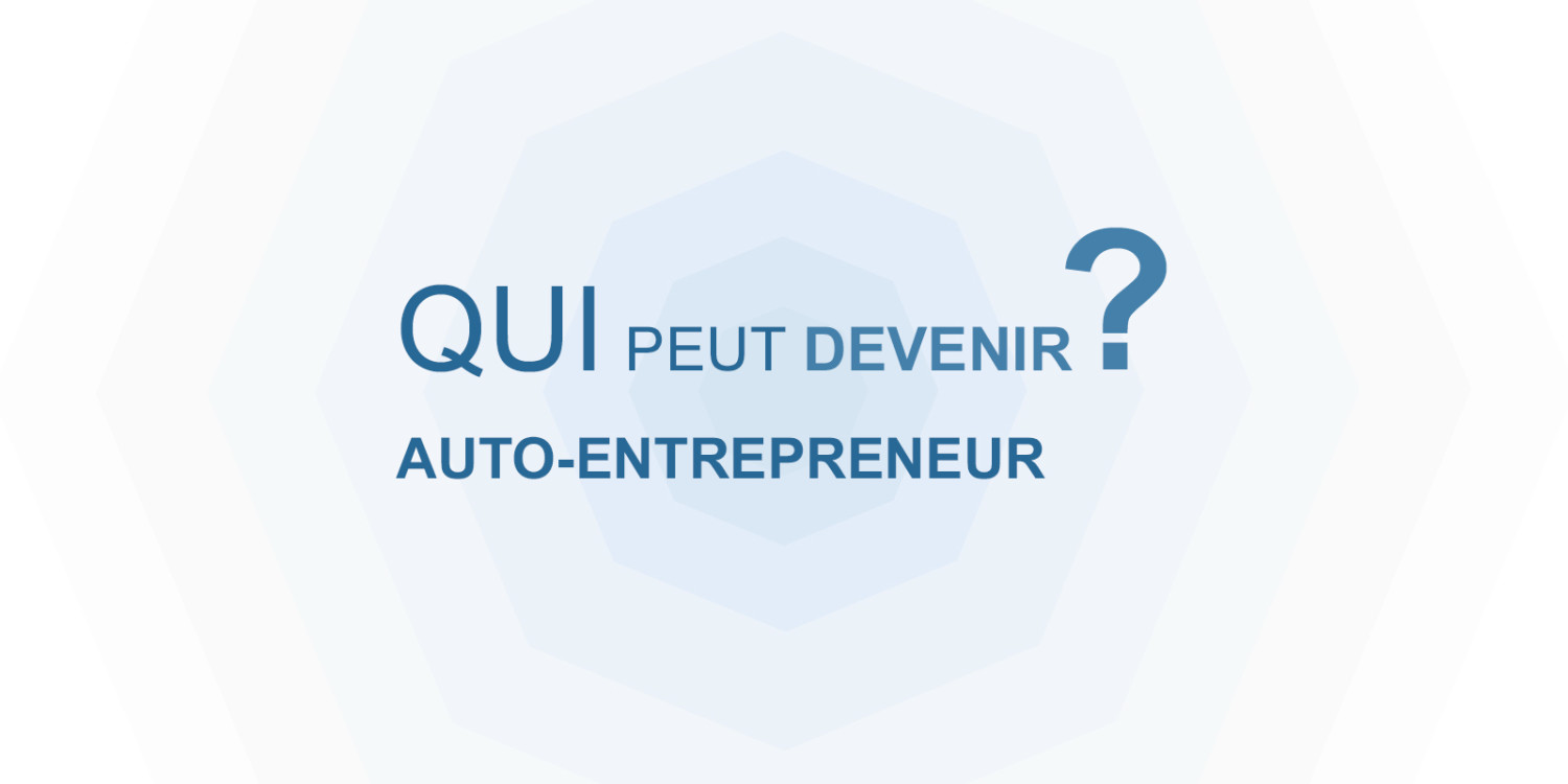 Video Tuto Qui Peut Devenir Auto Entrepreneur